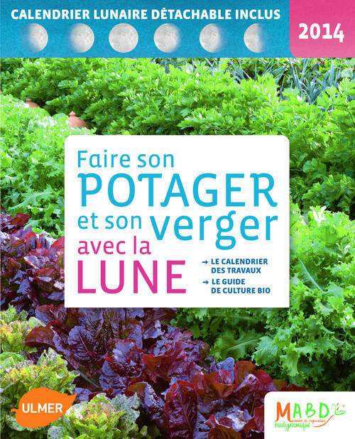 livre faire son potager avec la lune 2014 le calendrier des travaux le guide de culture bio. Black Bedroom Furniture Sets. Home Design Ideas