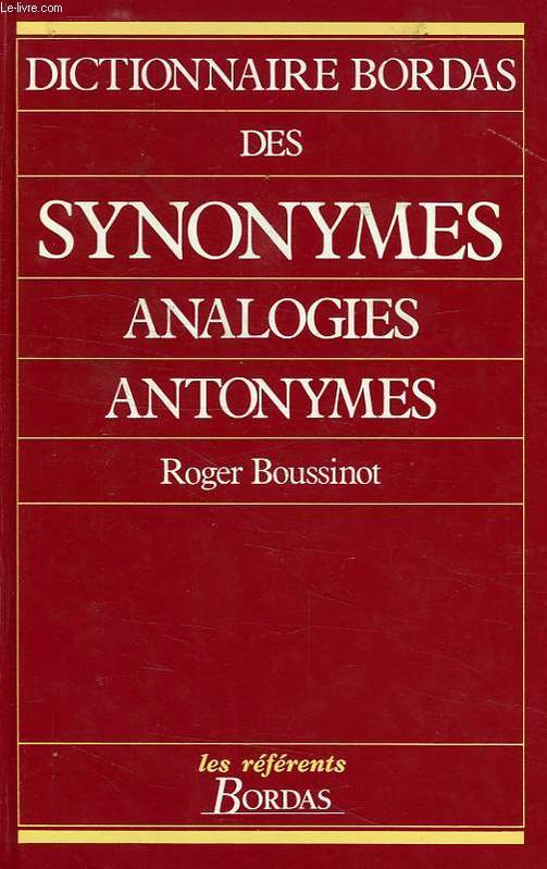 livre dictionnaire bordas des synonymes analogies antonymes roger boussinot bordas les. Black Bedroom Furniture Sets. Home Design Ideas