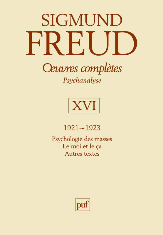 Oeuvres complètes / Sigmund Freud, Volume XVI, 1921-1923, Oeuvres complètes / 1921-1923, psychanalyse