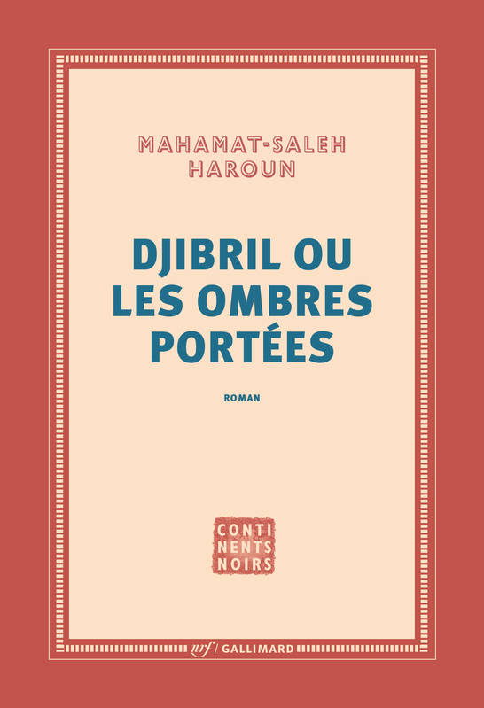ebook djibril ou les ombres port es mahamat saleh haroun gallimard continents noirs. Black Bedroom Furniture Sets. Home Design Ideas