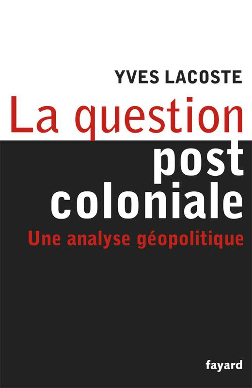 La question post-coloniale, Une analyse géopolitique