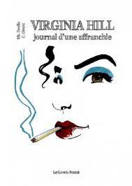 Virginia Hill / journal d'une affranchie