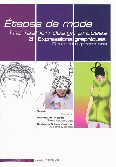Etapes de mode, The fashion design process, Volume 3, Expressions graphiques, Graphic expressions
