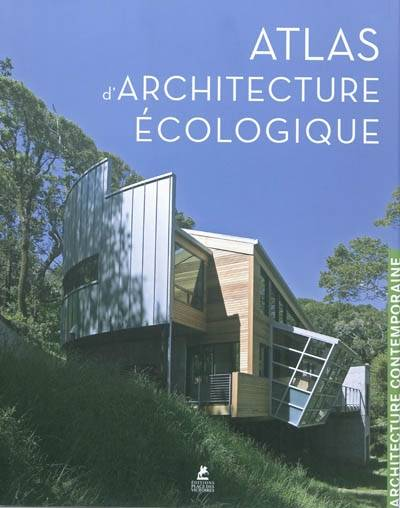 Livre atlas d 39 architecture ecologique collectif place for Architecture ecologique