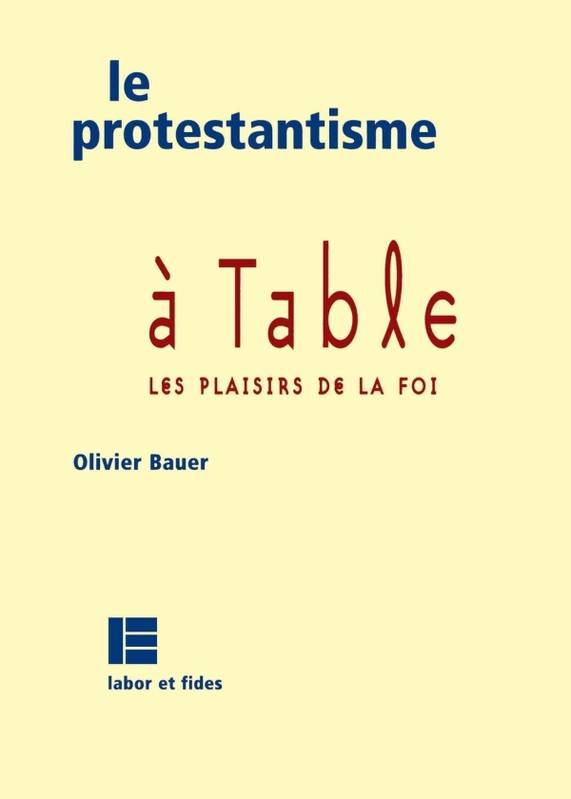 Le protestantisme à table, Les plaisirs de la foi