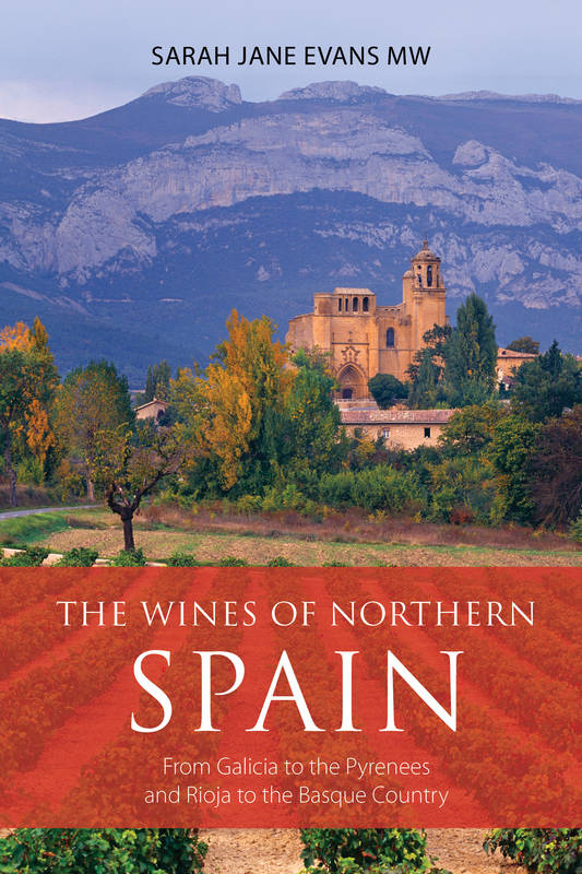 The wines of northern Spain (Anglais), From Galicia to the Pyrenees and Rioja to the Basque Country