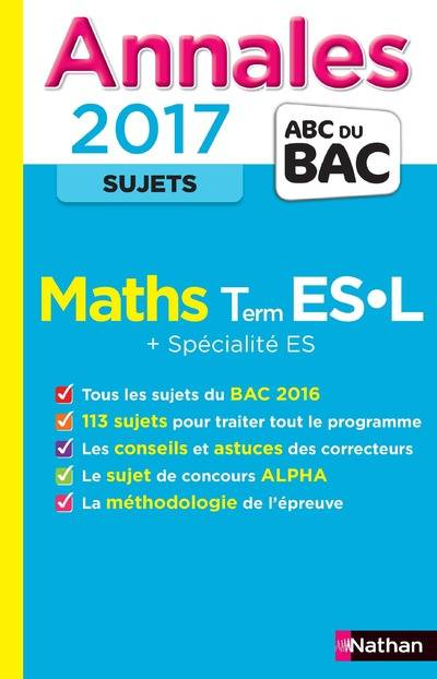 livre annales abc du bac 2017 maths term es l sp cialit es lixi christian nathan sujets. Black Bedroom Furniture Sets. Home Design Ideas