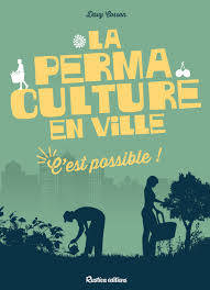 La permaculture en ville, c'est possible