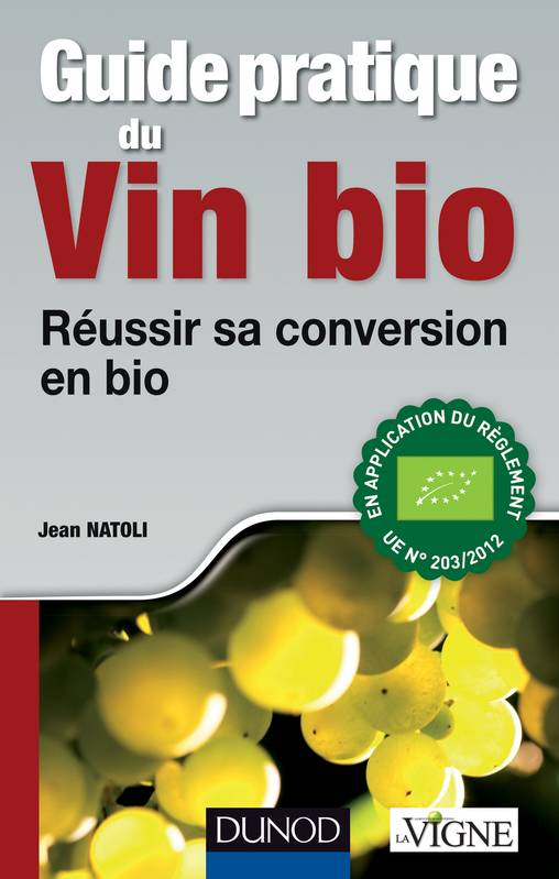 Guide pratique du vin bio, Réussir sa conversion en bio