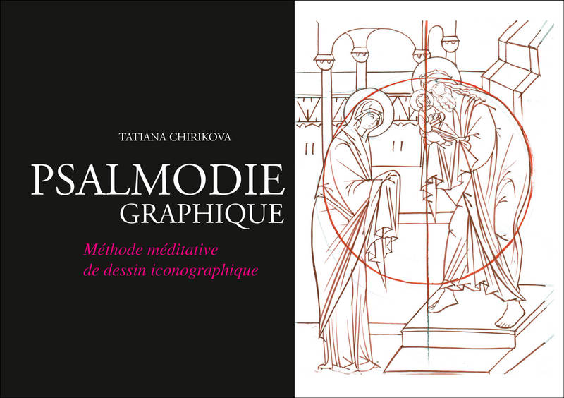 PSALMODIE GRAPHIQUE - METHODE MEDITATIVE DE DESSIN ICONOGRAPHIQUE