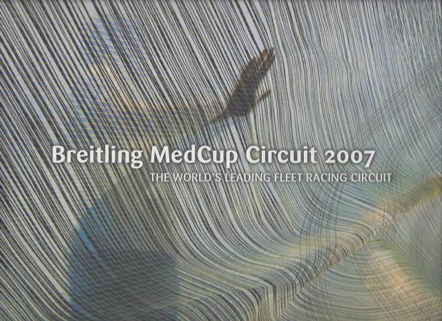 Breitling medcup circuit 2007 the world's leading fleet racing circuit