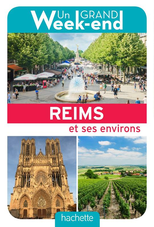 Guide Un Grand Week-end à Reims