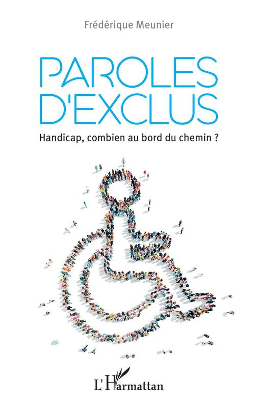 Paroles d'exclus, Handicap, combien au bord du chemin ?