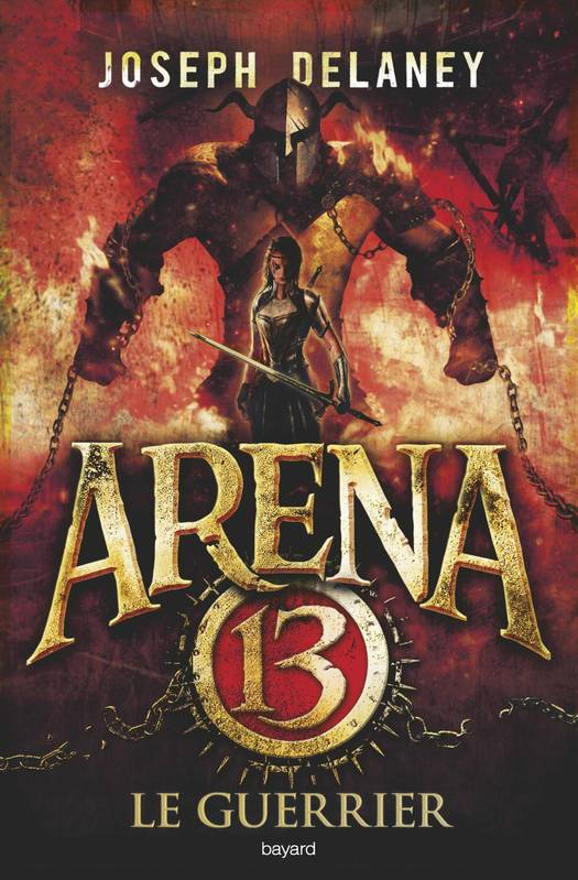 Arena 13, Tome 03, Le guerrier