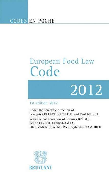 livre european food law code texts up to 1 july 2012 union europ enne bruylant codes en. Black Bedroom Furniture Sets. Home Design Ideas