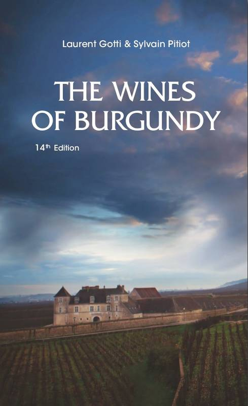 The Wines of Burgundy (Anglais), 14th edition, completely revised and updated (2020)