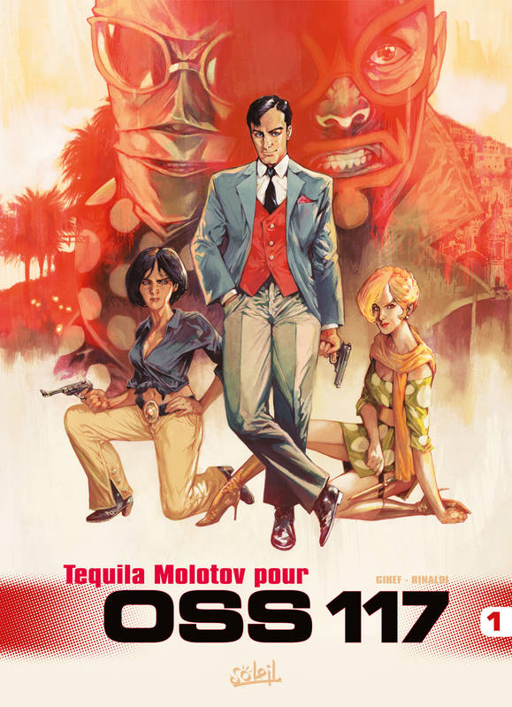 1, Tome 1 : Tequila Molotov pour OSS 117, Tequila Molotov pour OSS 117