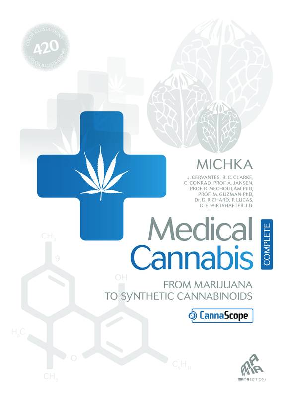 Medical Cannabis - Complete Edition, From Marijuana to Synthetic Cannabinoids