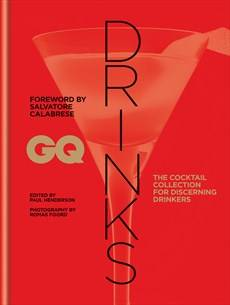 GQ Drinks, The cocktail collection for discerning drinkers (Anglais)