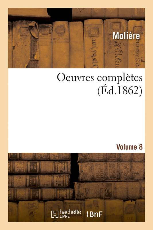 Oeuvres complètes. Volume 8
