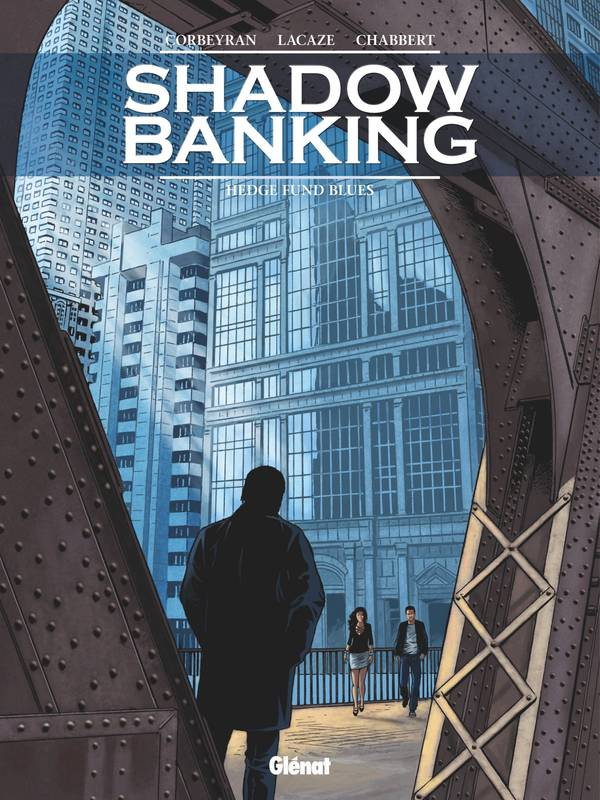 Shadow Banking - Tome 04, Hedge Fund Blues