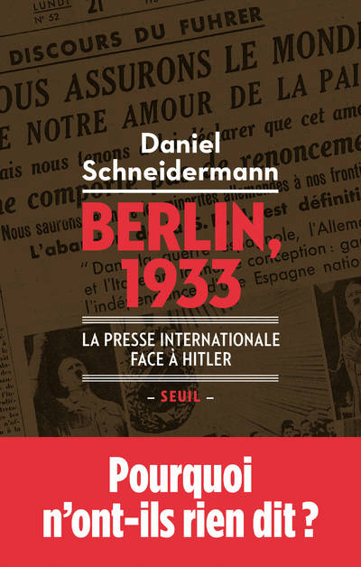 Berlin, 1933 / la presse internationale face à Hitler