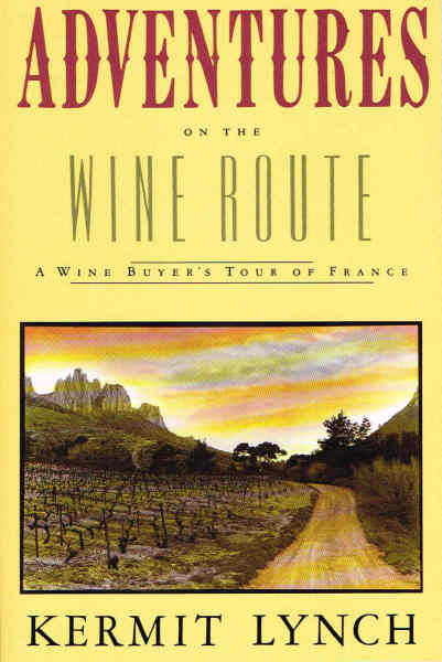 Adventures on the Wine Route, A Wine Buyer's Tour of France