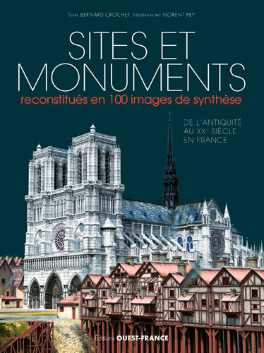 Sites et monuments reconstitués en 100 images de s