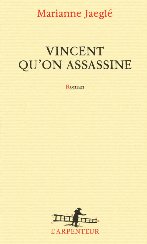 Vincent qu'on assassine