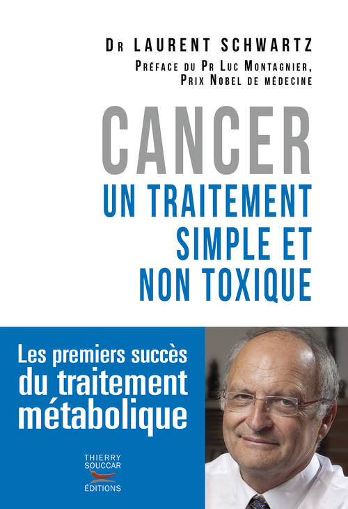 Cancer, Un traitement simple et non toxique