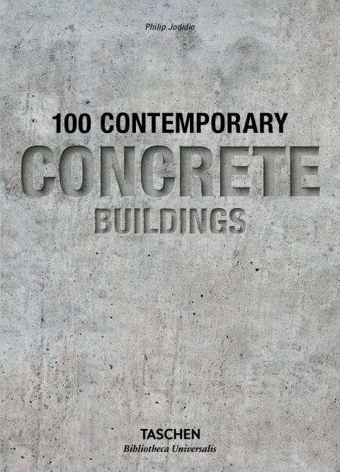 CONTEMPORARY CONCRETE BUILDINGS - 100 CONTEMPORARY CONCRETE BUILDINGS