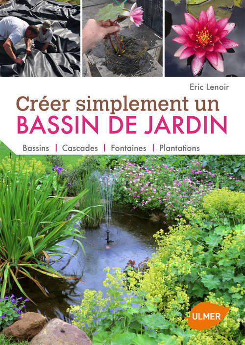 livre cr er simplement un bassin de jardin bassins cascades fontaines plantations bassins. Black Bedroom Furniture Sets. Home Design Ideas