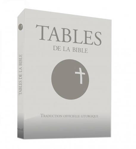 Tables de la Bible / tables, traduction officielle liturgique