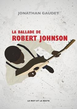 La Ballade de Robert Johnson