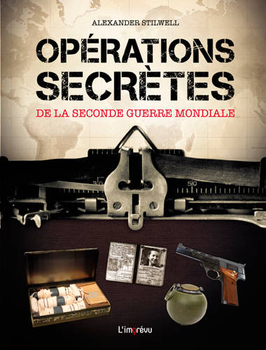 OPERATIONS SECRETES DE LA SECONDE GUERRE MONDIALE