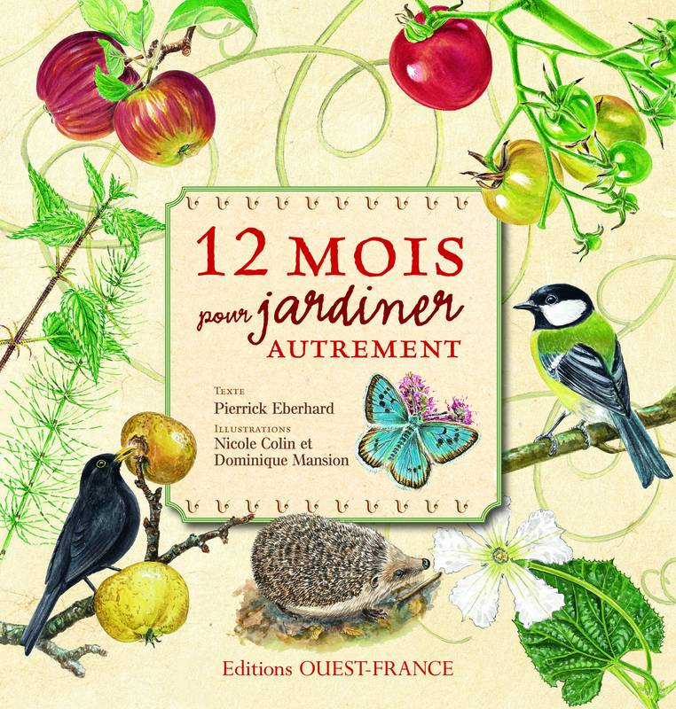 livre 12 mois pour jardiner autrement pierrick eberhard ditions ouest france nature. Black Bedroom Furniture Sets. Home Design Ideas