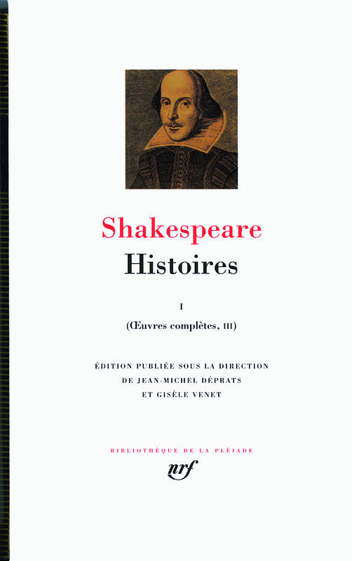 Oeuvres complètes / Shakespeare, I, Œuvres complètes, III-IV : Histoires (Tome 1)