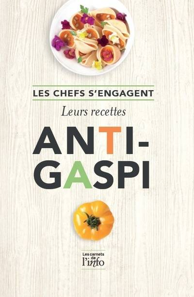 30 Chefs s'engagent ! Leurs recettes anti-gaspi
