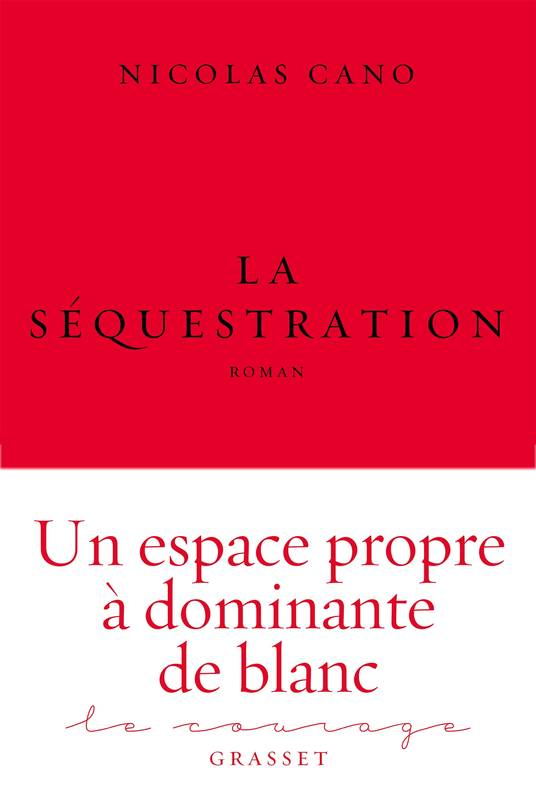 La séquestration, roman - collection Le Courage dirigée par Charles Dantzig