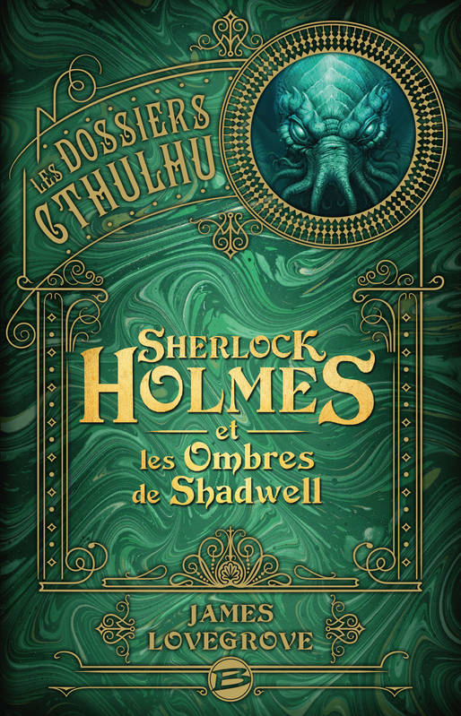 Sherlock Holmes et les ombres de Shadwell, Les Dossiers Cthulhu, T1