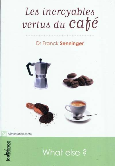 Les incroyables vertus du café / what else !