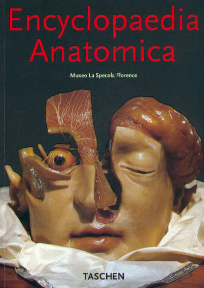 Encyclopaedia anatomica, a complete collection of anatomical waxes