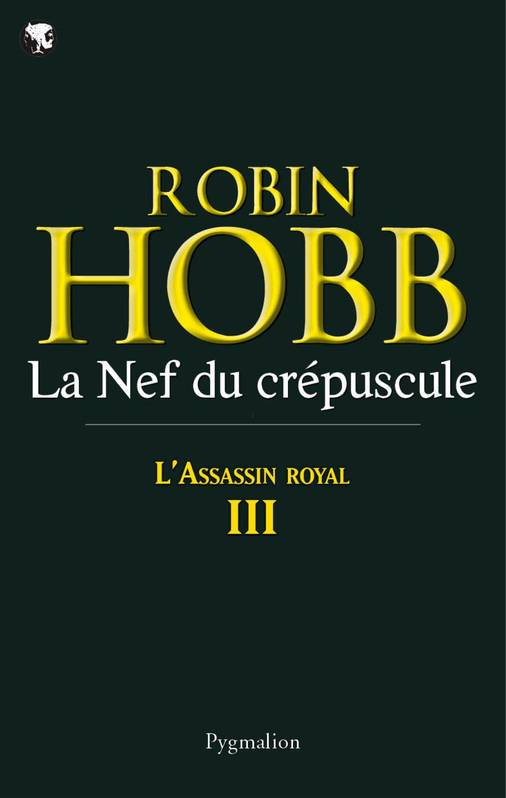 L'assassin royal., 3, La Nef du crépuscule, Assassin Royal - Tome 3
