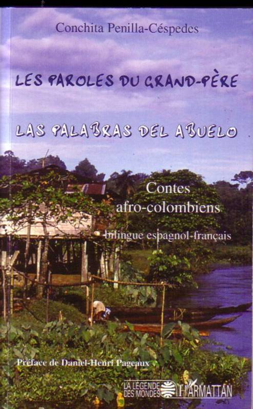 Les paroles du grand-père, contes afro-colombiens