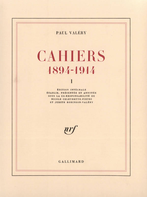 Cahiers ., 1, Cahiers (Tome 1), (1894-1914)