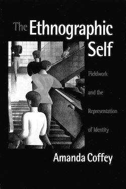 The Ethnographic Self, Fieldwork and the Representation of Identity