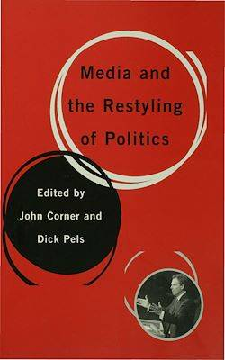 Media and the Restyling of Politics, Consumerism, Celebrity and Cynicism