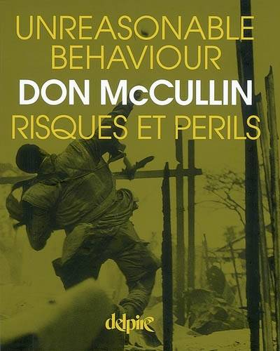 UNREASONABLE BEHAVIOUR, RISQUES ET PERILS, autobiographie