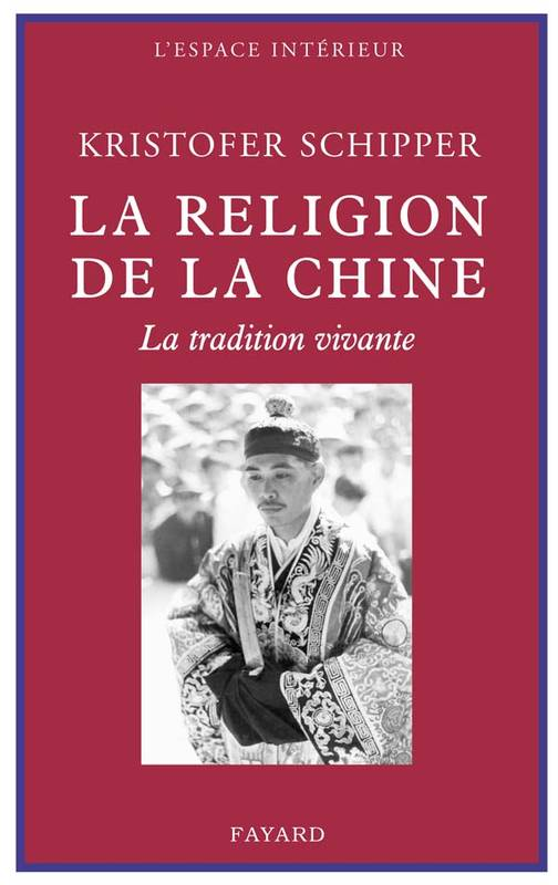 La religion de la Chine, la tradition vivante