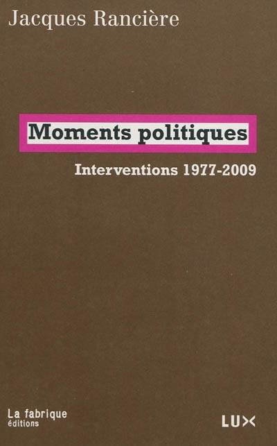 Moments politiques, interventions 1977-2009
